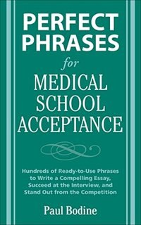 Book Perfect Phrases for Medical School Acceptance by Paul Bodine