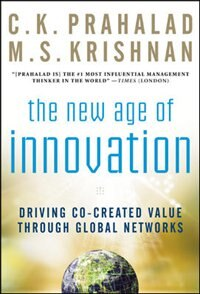 Book The New Age of Innovation: Driving Cocreated Value Through Global Networks: Driving Cocreated Value… by C.K. Prahalad