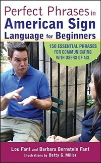 Book Perfect Phrases in American Sign Language for Beginners by Lou Fant