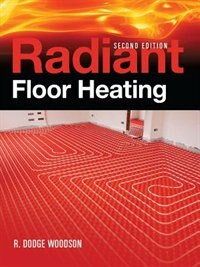 Book Radiant Floor Heating, Second Edition by R. Woodson