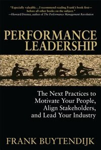 Book Performance Leadership: The Next Practices to Motivate Your People, Align Stakeholders, and Lead… by Frank Buytendijk
