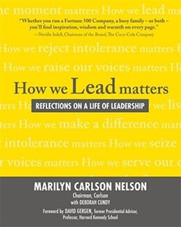 Book How We Lead Matters:  Reflections on a Life of Leadership: Reflections on a Life of Leadership by Marilyn Carlson Nelson