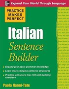 Practice Makes Perfect Italian Sentence Builder: Italian Sentence Builder