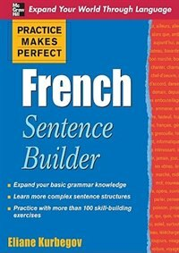 Book Practice Makes Perfect French Sentence Builder: French Sentence Builder by Eliane Kurbegov