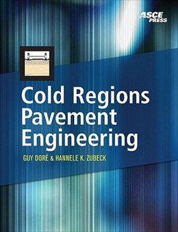 Book Cold Regions Pavement Engineering by Guy Dore