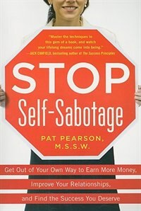 Book Stop Self-Sabotage: Get Out of Your Own Way to Earn More Money, Improve Your Relationships, and… by Pat Pearson