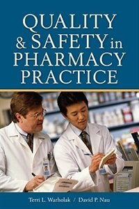 Book Quality and Safety in Pharmacy Practice: Principles and Practice by Terri L. Warholak