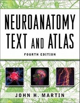 Book Neuroanatomy Text and Atlas, Fourth Edition by John Martin