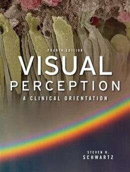 Book Visual Perception:  A Clinical Orientation, Fourth Edition: A Clinical Orientation, Fourth Edition by Steven Schwartz