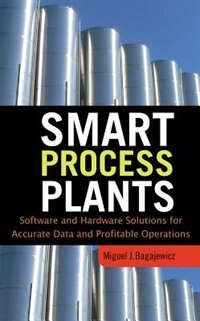 Book Smart Process Plants: Software and Hardware Solutions for Accurate Data and Profitable Operations… by Miguel Bagajewicz
