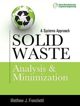 Book Solid Waste Analysis and Minimization: A Systems Approach: The Systems Approach by Matthew Franchetti