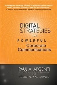 Digital Strategies for Powerful Corporate Communications