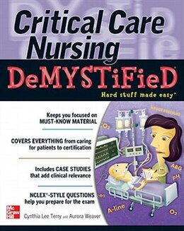 Book Critical Care Nursing Demystified by Cynthia Terry