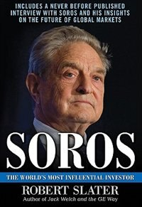 Book Soros: The Life, Ideas, and Impact of the World's Most Influential Investor: The Life, Ideas, and… by Robert Slater