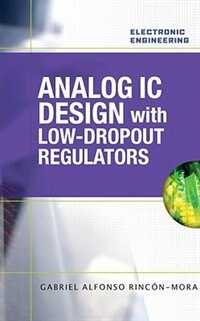 Book Analog IC Design with Low-Dropout Regulators (LDOs) by Gabriel Rincon-Mora