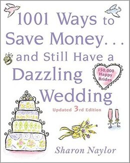 Book 1001 Ways To Save Money . . . and Still Have a Dazzling Wedding by Sharon Naylor