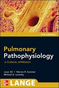 Book Pulmonary Pathophysiology: A Clinical Approach, Third Edition: A Clinical Approach, Third Edition by Juzar Ali