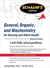 Book Schaum's Outline of General, Organic, and Biochemistry for Nursing and Allied Health, Second Edition by George Odian