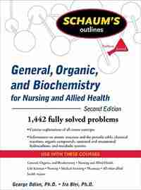 Schaum's Outline of General, Organic, and Biochemistry for Nursing and Allied Health, Second Edition by George Odian