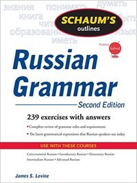 Book Schaum's Outline of Russian Grammar, Second Edition by James Levine