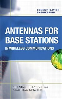 Book Antennas for Base Stations in Wireless Communications by Zhi Ning Chen