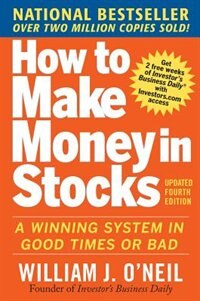 Book How to Make Money in Stocks:  A Winning System in Good Times and Bad, Fourth Edition: A Winning… by William O'Neil