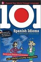 101 Spanish Idioms with MP3 Disc: Enrich your Spanish conversation with colorful everyday…