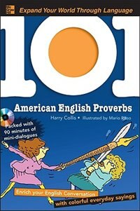 101 American English Proverbs with MP3 Disc: Enrich Your English Conversation with Colorful…