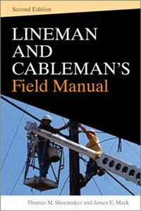 Book Lineman and Cablemans Field Manual, Second Edition by Thomas Shoemaker