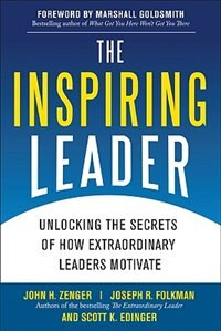 Book The Inspiring Leader: Unlocking the Secrets of How Extraordinary Leaders Motivate: Unlocking the… by John Zenger