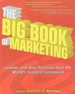 Book The Big Book of Marketing: Lessons and Practices from the World's Greatest Companies by Anthony G. Bennett