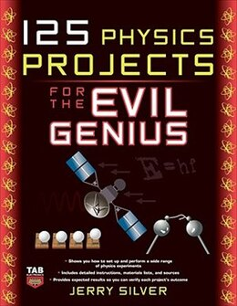 Book 125 Physics Projects for the Evil Genius by Jerry Silver