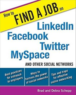 Book How To Find A Job On Linkedin, Facebook, Twitter, Myspace, And Other Social Networks by Brad Schepp