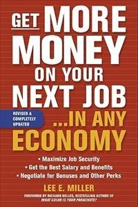 Book Get More Money on Your Next Job... in Any Economy by Lee E. Miller