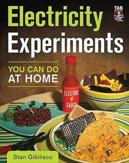 Book Electricity Experiments You Can Do At Home by Stan Gibilisco