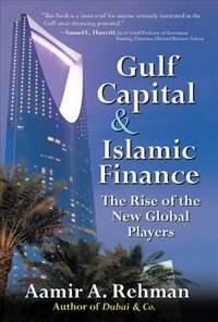 Book Gulf Capital and Islamic Finance: The Rise of the New Global Players: The Rise of the New Global… by Aamir Rehman