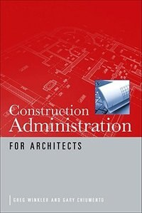 Book Construction Administration for Architects by Greg Winkler