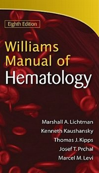 Book Williams Manual Of Hematology, Eighth Edition by Marshall A. Lichtman