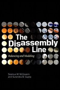 Book The Disassembly Line: Balancing and Modeling: Balancing and Modeling by Seamus M. McGovern