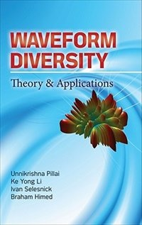 Waveform Diversity: Theory & Applications: Theory & Application by S Unnikrishna Pillai