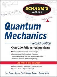 Book Schaum's Outline of Quantum Mechanics, Second Edition by Yoav Peleg