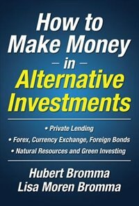 Book How to Make Money in Alternative Investments by Hubert Bromma