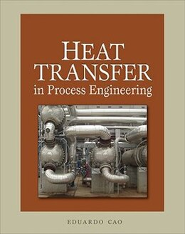 Book Heat Transfer in Process Engineering: Calculations and Equipment Design by Eduardo Cao