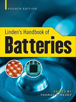 Linden's Handbook of Batteries, 4th Edition by Thomas Reddy