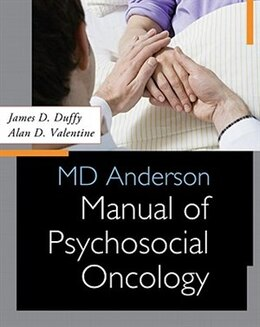 Book MD Anderson Manual of Psychosocial Oncology by James D. Duffy
