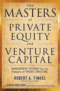 Book The Masters of Private Equity and Venture Capital by Robert Finkel