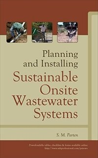 Book Planning And Installing Sustainable Onsite Wastewater Systems by S. M. Parten