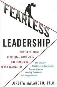 Book Fearless Leadership: How to Overcome Behavioral Blindspots and Transform Your Organization: How to… by Loretta Malandro