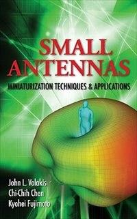 Book Small Antennas:Miniaturization Techniques & Applications: Modern Miniaturization Techniques… by John Volakis