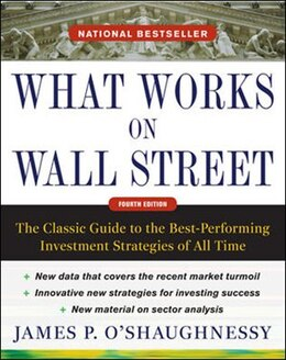 Book What Works on Wall Street, Fourth Edition: The Classic Guide to the Best-Performing Investment… by James O'Shaughnessy